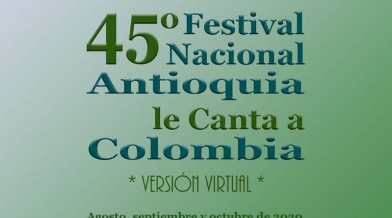 ABREN INSCRIPCIONES PARA EL 45 FESTIVAL NACIONAL ANTIOQUIA LE CANTA A COLOMBIA